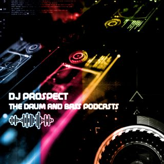 PROSPECT - THE DRUM AND BASS PODCASTS - OCTOBER 2019