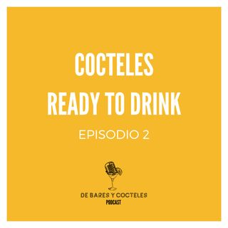 """Ep. 2 """"Cocteles Ready To Drink (RTD): De la barra a la puerta de tu casa"""""""