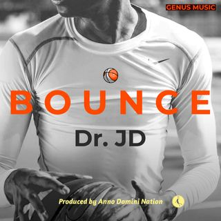 Bounce by Dr. JD produced by Anno Domini Nation