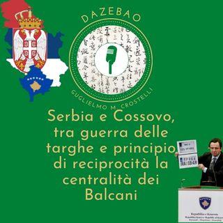 Serbia e Cossovo, tra guerra delle targhe e principio di reciprocità la centralità dei Balcani