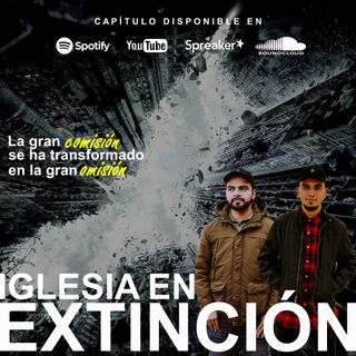 CAP11 - Iglesia en extinción - ADN Juvenil