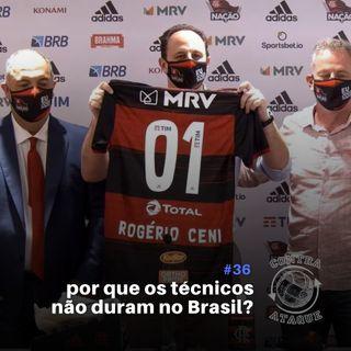 OCA#36 - Por que os técnicos não duram no Brasil?
