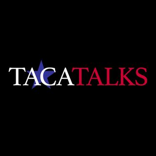 TACA Talks: Building Texas Episode & Chairman Jim Greer