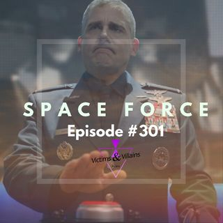 #301 | Space Force (Season One)