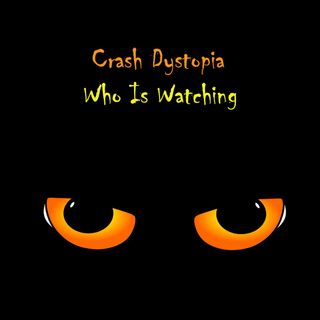 Crash Dystopia Who Is Watching