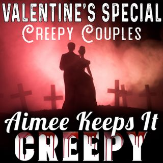 25. Creepy Couples Valentine's SPECIAL- Carl Tanzler and His Corpse Bride