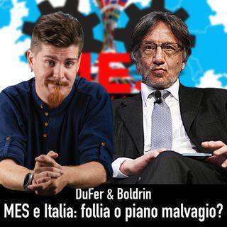 L'Italia contro il MES: follia insensata o piano malvagio? DuFer & Boldrin
