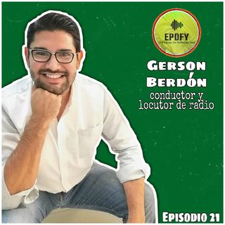 Episodio 21 | Entrevista a Gerson Berdón