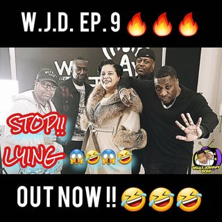 "What Johnny Doin - EP9 ""Stop Lying"""
