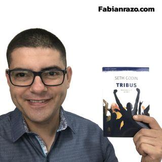 TRIBUS - Seth Godin - Resumenes de Libros│Episodio 48│ Liderazgo con Fabian Razo