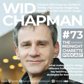 #73 - Wid Chapman, Architect & Former Chair of the Interior Design Department of Parsons The New School for Design