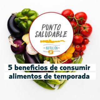 Conoce 5 beneficios de consumir alimentos de temporada