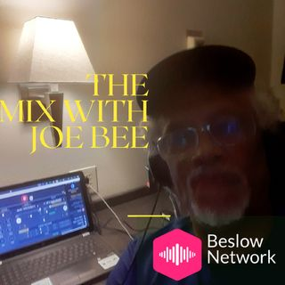 Episode 8 - The Mix With Joe Bee