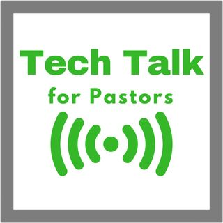 Tech Talk for Pastors and Leaders