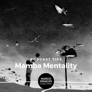 """Podcast Tips """"Mamba Mentality"""""""