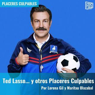 Ted Lasso... y otros Placeres Culpables | Placeres Culpables