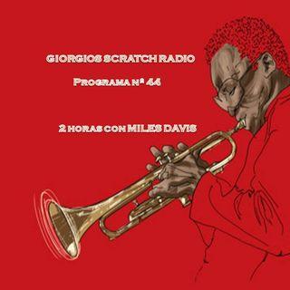 GIORGIOS SCRATCH RADIO - Programa nº 46 (2 horas con Miles Davis)