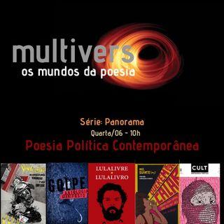 Episódio 4 - Multiverso os mundos da Poesia/Panorama: Poesia Política Contemporânea