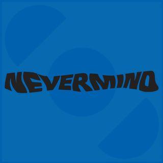 NeverMind - Puntata del 11 Maggio 2020