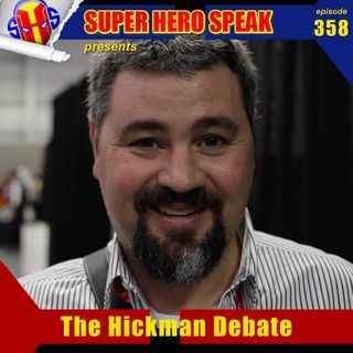 #358: The Hickman Debate