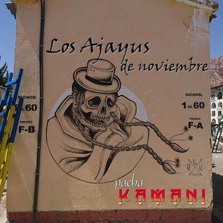 PachaKamani-Radio # 03. Los Ajayus de noviembre: Paisaje Sonoro ritualidad de los difuntos Aymaras Bolivia (11/2016)