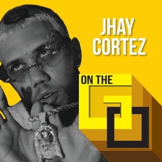 36. On The Go with Jhay Cortez