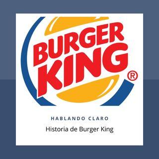 La Historia de Burger King  (No es una compañía Americana)