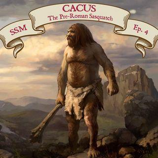 Cacus: The Pre-Roman Sasquatch