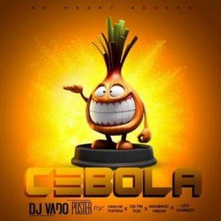 Dj-Vado-Poster-Cebola-feat.-King-de-Fofera-Os-Tik-Tok-Maninho-Pibom-e-Leo-Humme (BAIXAR AGORA MP3) 2020