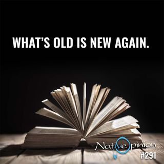 "EPISODE  291 ""What's Old is New Again!"""