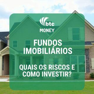 Fundos Imobiliários Tipos, Riscos e Como Investir  BTC Money #2