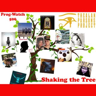 Prog-Watch 506 - Shaking the Family Tree of the Alan Parsons Project