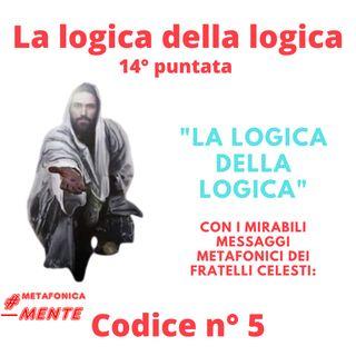 Il quinto codice della logica della logica: le leggi eterne determinano i destini del mondo