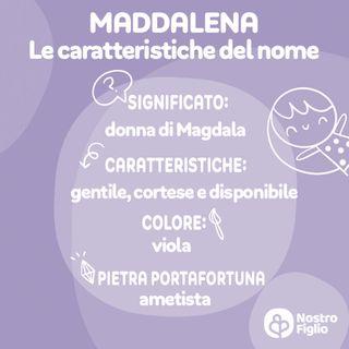 Maddalena nome per bambina: origine, significato, onomastico