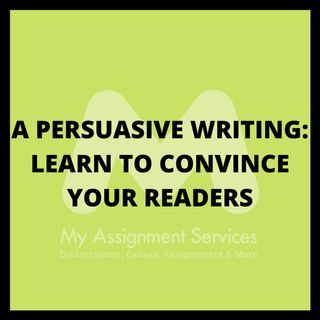 A PERSUASIVE WRITING: LEARN TO CONVINCE YOUR READERS