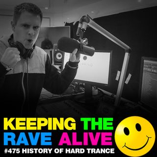 Episode 475: History of Hard Trance!