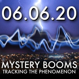 Mystery Booms: Tracking the Phenomenon | MHP 060820