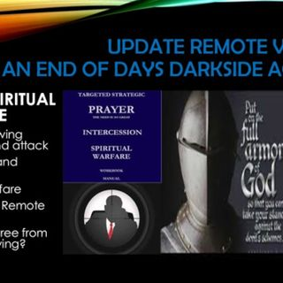 UPDATE ON REMOTE VIEWING part 2 of PART 7 SPIRITUAL WARFARE