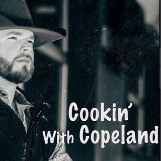 Cookin' with Copeland Ep. 10