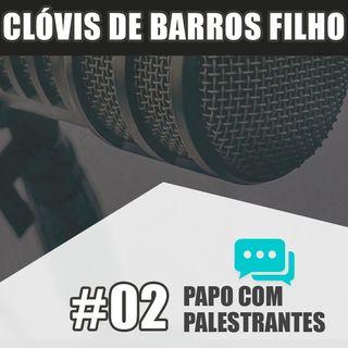 Papo Com Palestrante #02 – Clóvis de Barros Filho