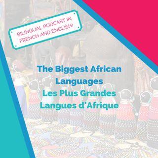 Bilingual Podcast! The Biggest African Languages / Les Plus Grandes Langues d'Afrique [with Khady Ndoye]