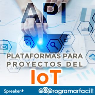 101. Proyectos IoT con Arduino, las plataformas más importantes