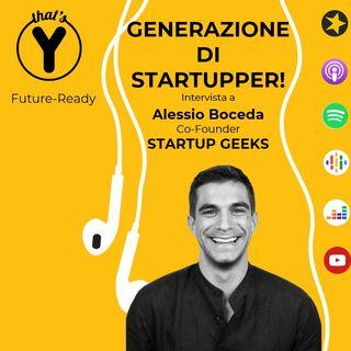 """""""Generazione di Startupper"""" con Alessio Boceda Startup Geeks [Future-Ready]"""