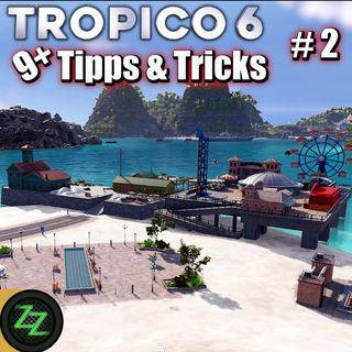 Tropico 6 Tipps und Tricks (Deutsch - German) Episode 2 - Broker, Tourismus, Multikultur, Tunnel uvm