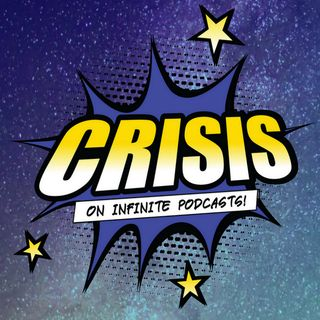 A Sweaty, RompHim Good Time! - Crisis on Infinite Podcasts #30