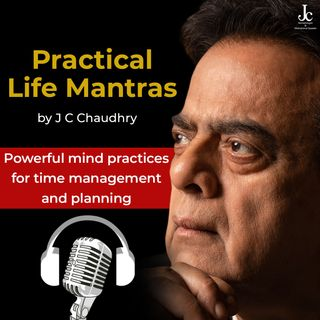 Powerful mind practices for time management and planning – Morning Habits​ by J C Chaudhry