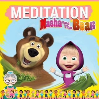Masha and The Bear Meditation for Kids