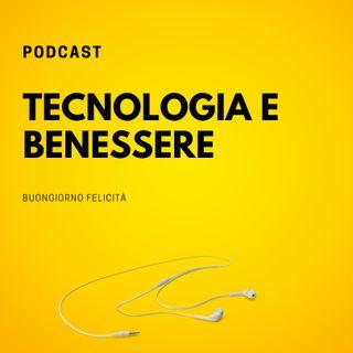 #609 - Tecnologia e benessere | Buongiorno Felicità