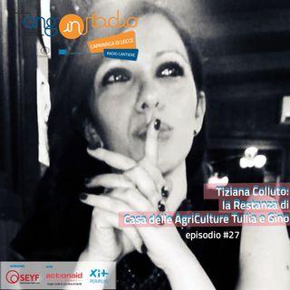 Puglia - Radio Cantiere - #27 Tiziana Colluto - la Restanza di Casa delle AgriCulture Tullia e Gino