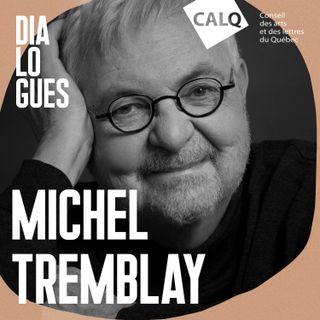 Michel Tremblay: l'inspiration, et puis après ?